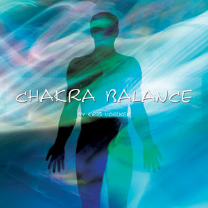 Chakra Balance by Kris Voelker Download