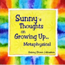 Sunny's Thoughts on Growing Up Metaphysical CD