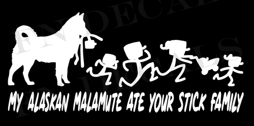 My Alaskan Malamute Ate Your Stick Family Vinyl Decal Sticker - Decal Sticker World