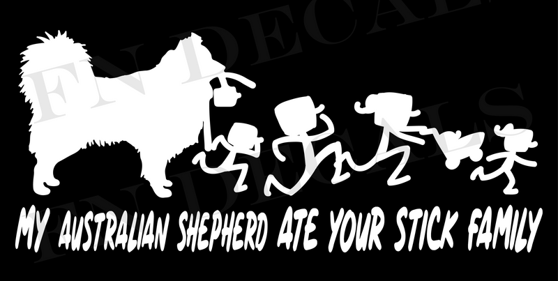 My Australian Shepherd Ate Your Stick Family Vinyl Decal Sticker - Decal Sticker World