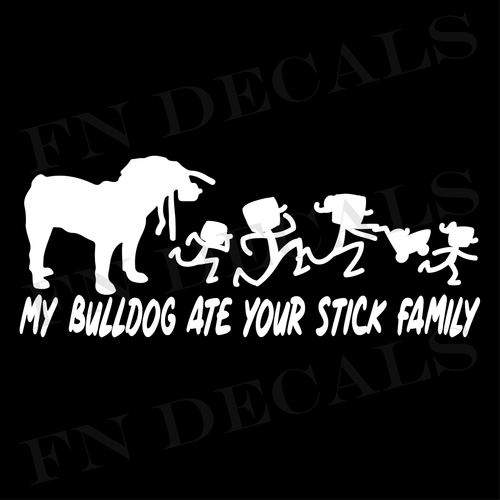 My Bulldog Ate Your Stick Family Custom Car Window Vinyl Decal - FN Decals