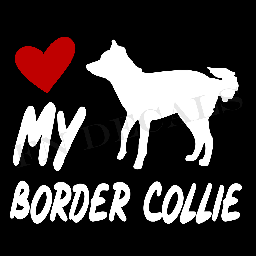 Border Collie Love My with Breed Label Custom Car Window Vinyl Decal - FN Decals