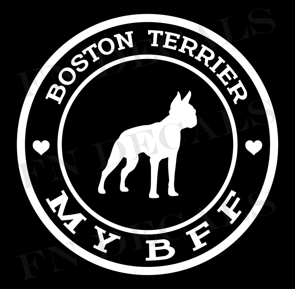 Boston Terrier My BFF Custom Car Window Vinyl Decal - FN Decals