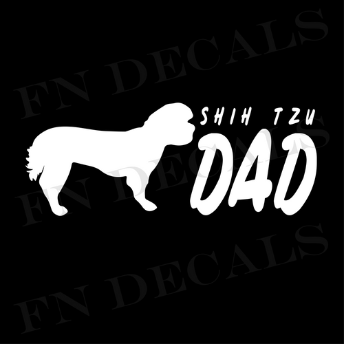 Shih Tzu Dad 2 Custom Car Window Vinyl Decal Sticker - FN Decals