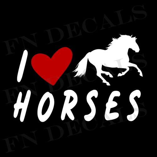 I Love Horses Custom Car Window Vinyl Decal Sticker - FN Decals