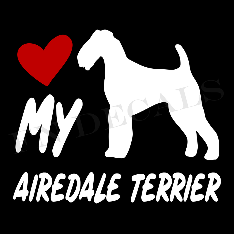 Love My Airedale Terrier Vinyl Decal Sticker (V2) - Decal Sticker World