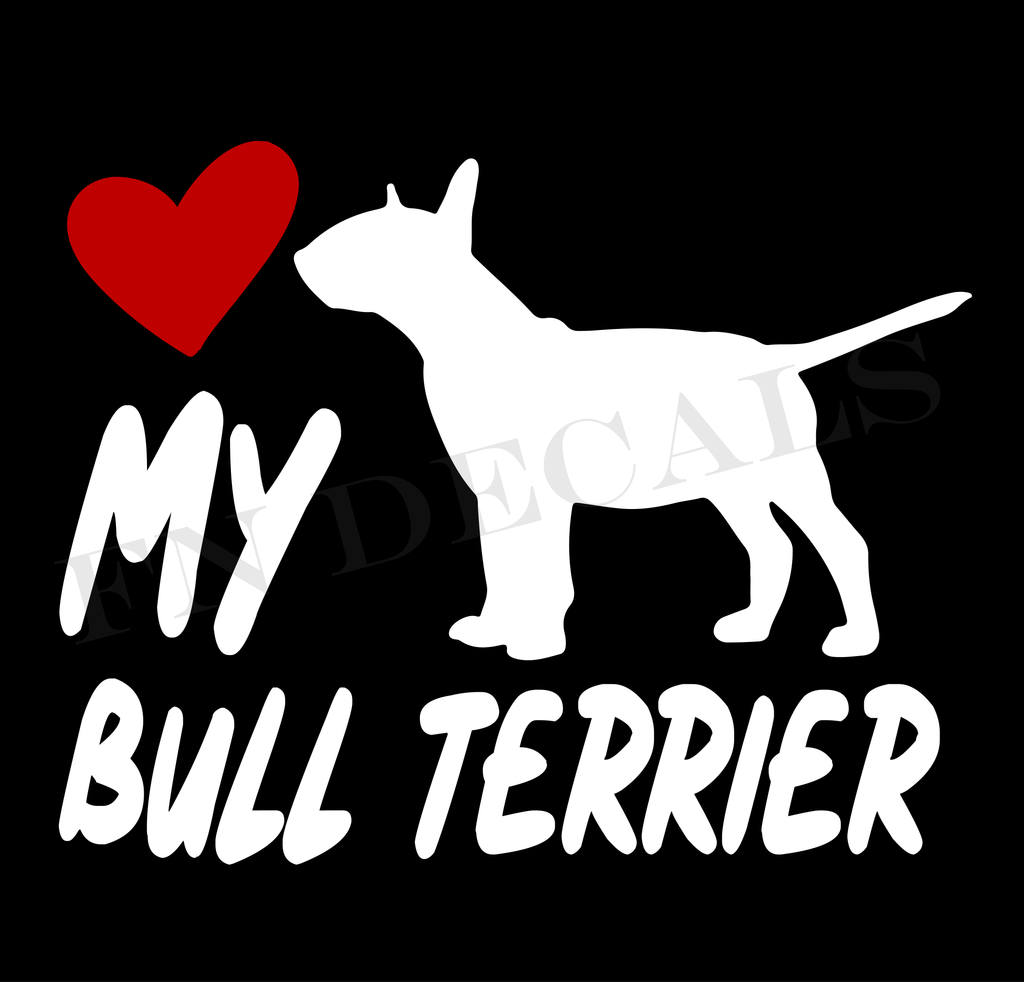 Bull Terrier Love My with Breed Label Custom Car Window Vinyl Decal - FN Decals