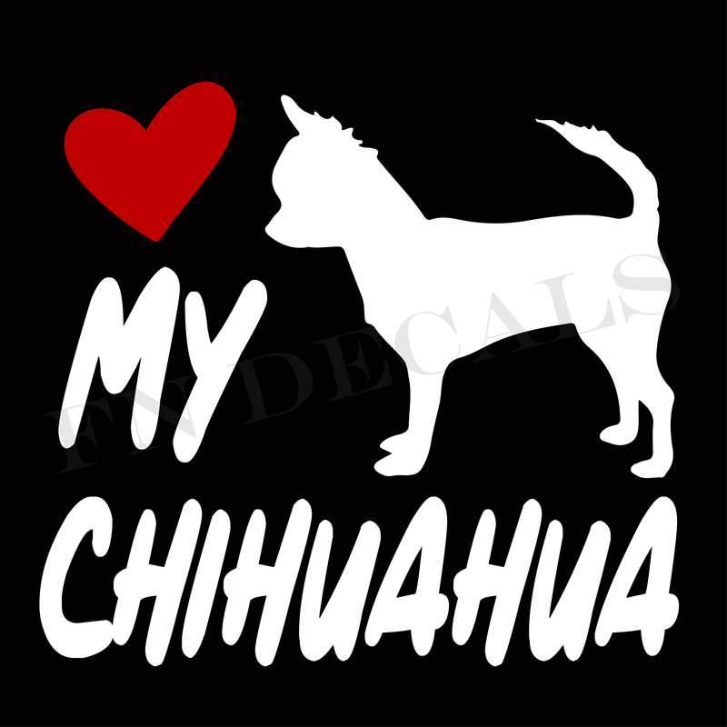 Love My Chihuahua Vinyl Decal Sticker (V2) - Decal Sticker World