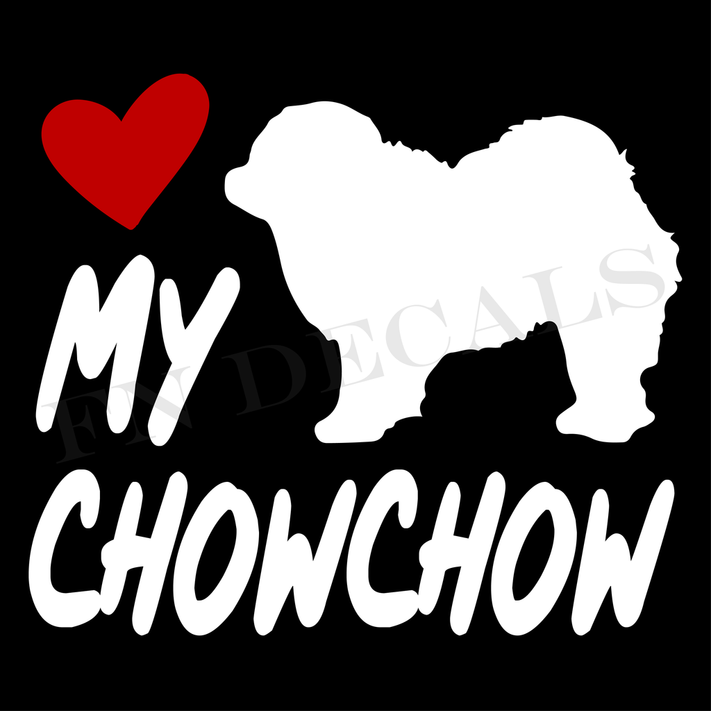 Chow Chow Love My with Breed Label Custom Car Window Vinyl Decal Sticker - FN Decals