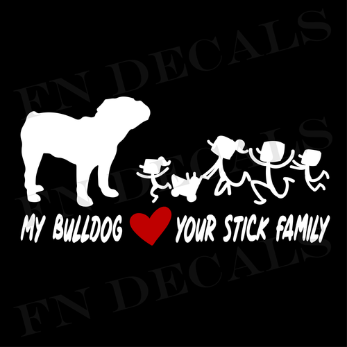 My Bulldog Love Your Stick Family Custom Car Window Vinyl Decal - FN Decals