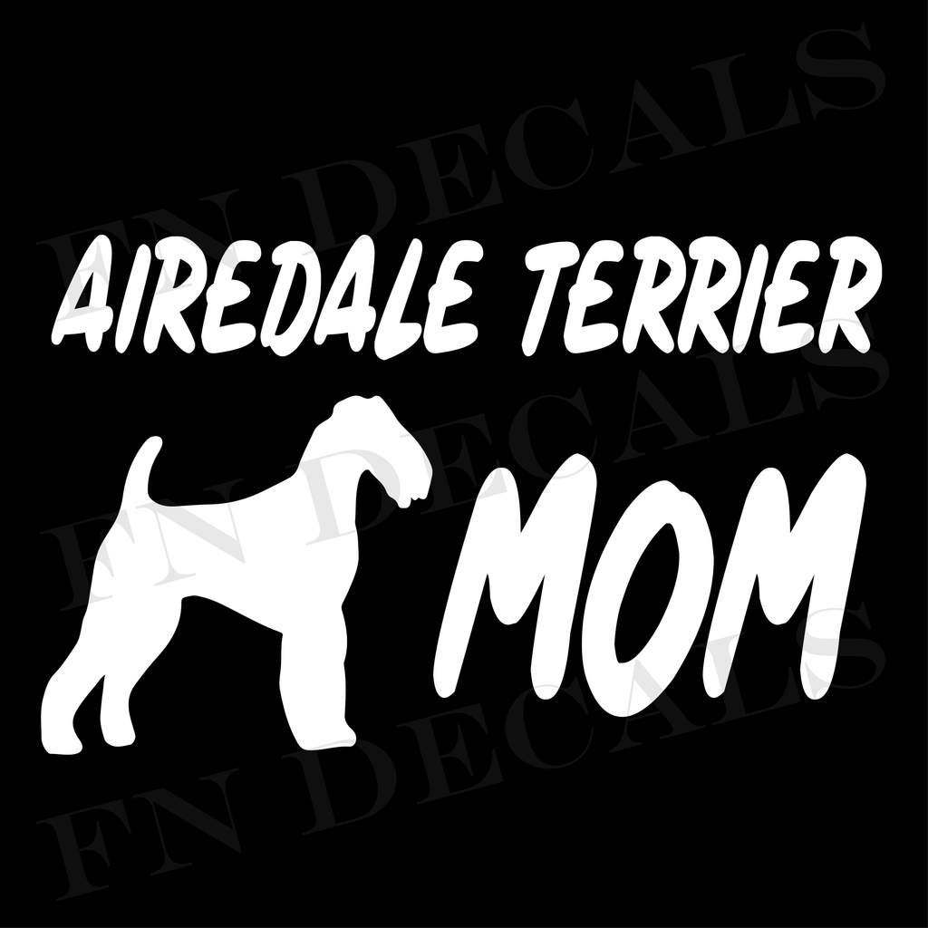 Airedale Terrier Mom 1 Custom Car Window Vinyl Decal - FN Decals
