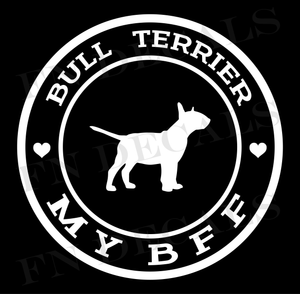 Bull Terrier My BFF Custom Car Window Vinyl Decal - FN Decals