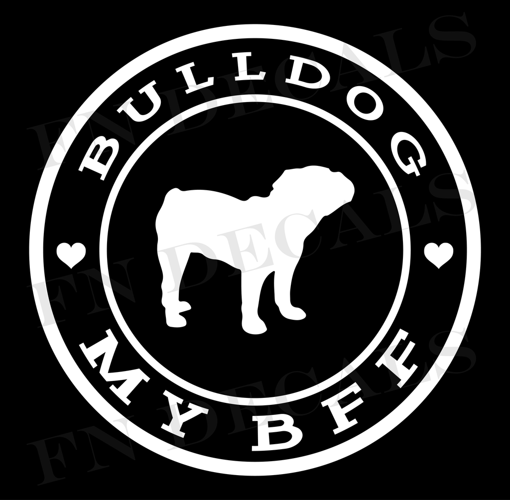Bulldog My BFF Custom Car Window Vinyl Decal Sticker - FN Decals