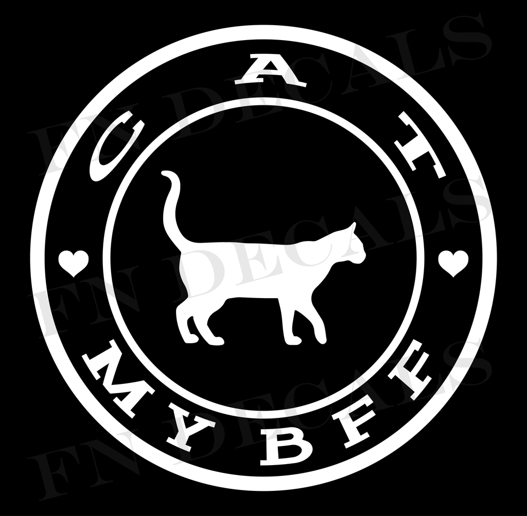 Cat My BFF Custom Car Window Vinyl Decal Sticker - FN Decals