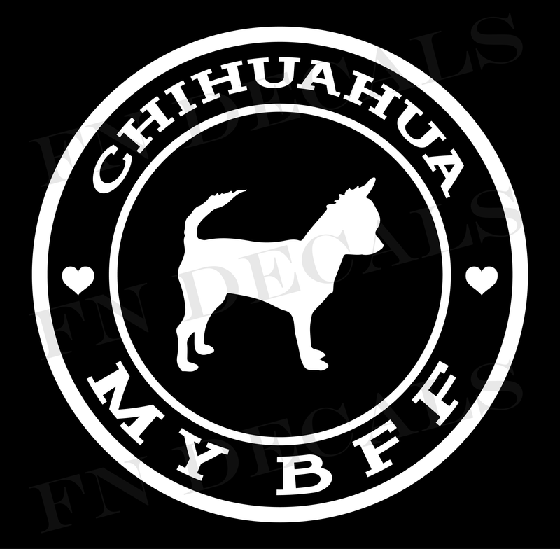 My BFF Chihuahua Vinyl Decal Sticker - Decal Sticker World