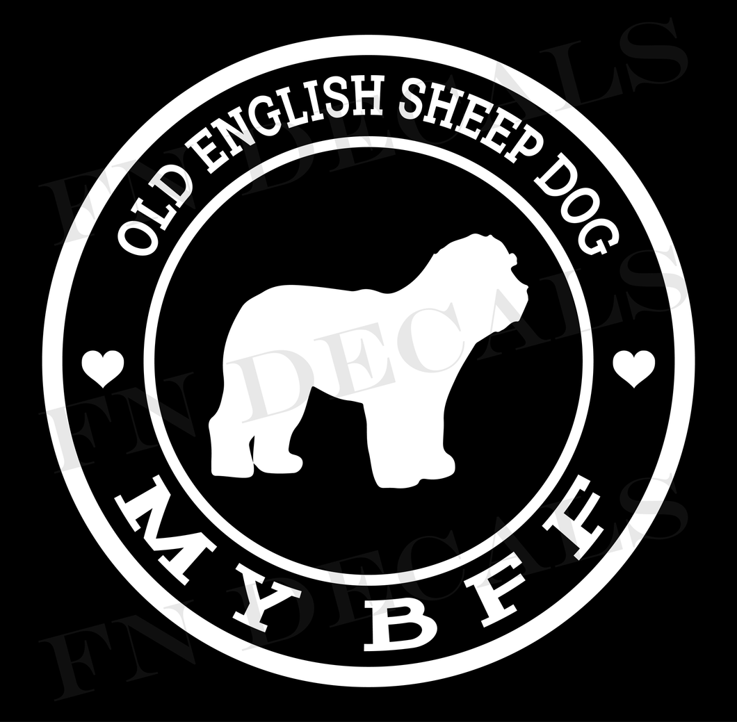 Old English Sheep Dog My BFF Custom Car Window Vinyl Decal Sticker - FN Decals