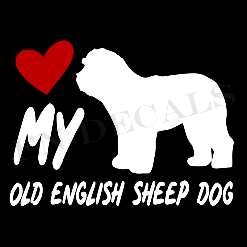 Love My Old English Sheep Dog Vinyl Decal Sticker (V2) - Decal Sticker World