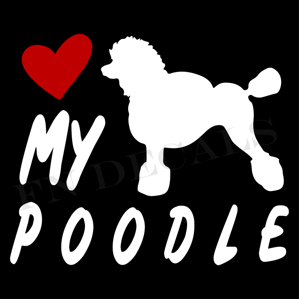 Poodle Love My with Breed Label Custom Car Window Vinyl Decal - FN Decals
