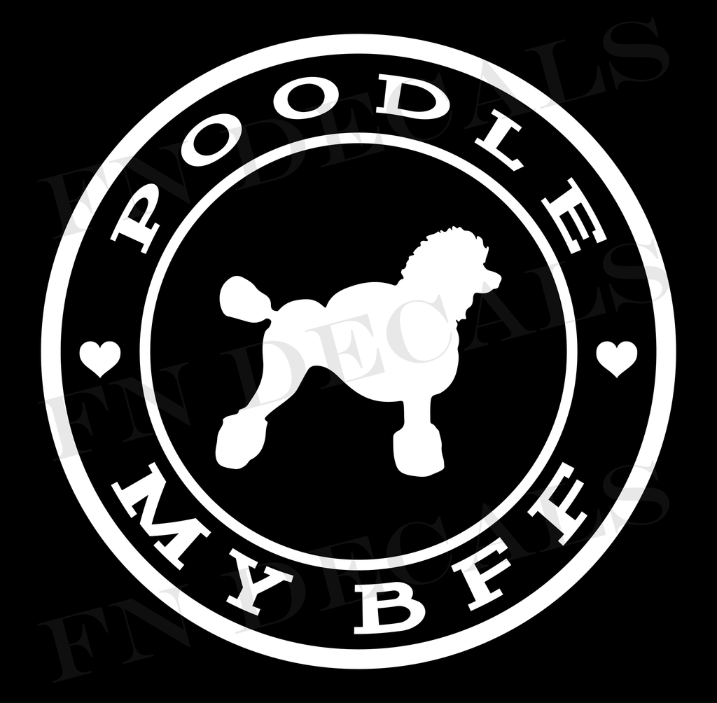 Poodle My BFF Custom Car Window Vinyl Decal - FN Decals