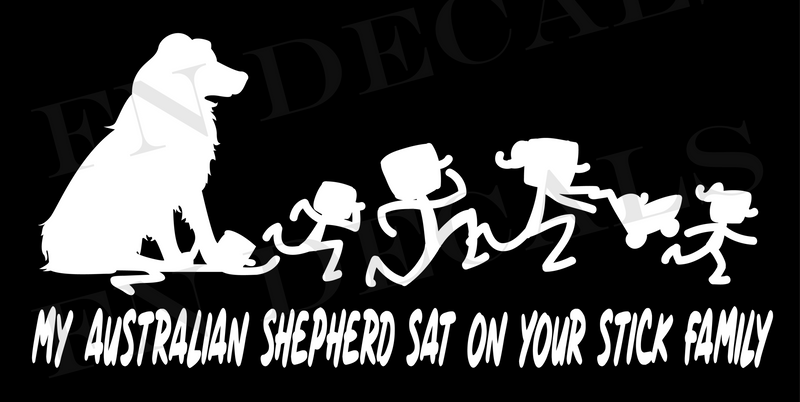 My Australian Shepherd Sat on Your Stick Family Vinyl Decal Sticker - Decal Sticker World