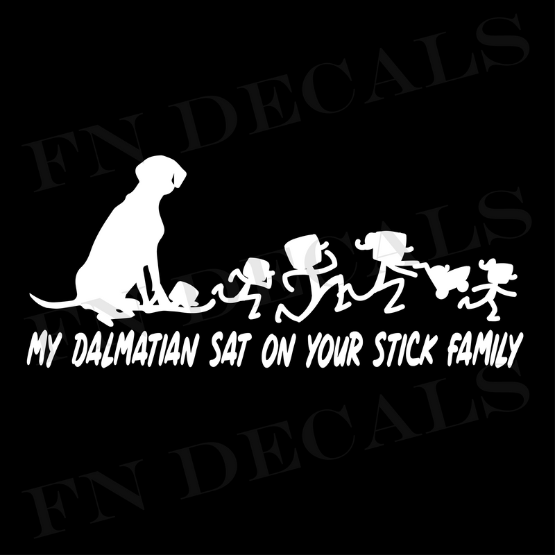 My Dalmatian Sat on Your Stick Family Vinyl Decal Sticker - Decal Sticker World