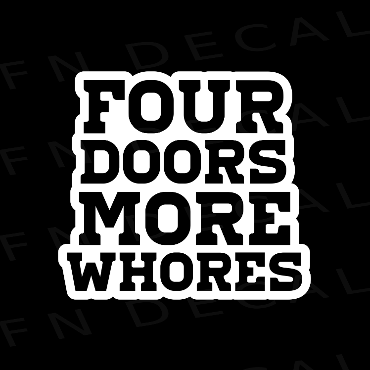Four Doors More Whores Vinyl Decal Sticker - Decal Sticker World