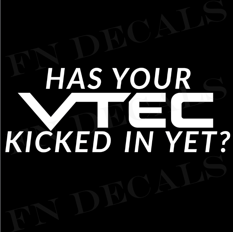 Has Your VTEC Kicked In Yet Vinyl Decal Sticker - Decal Sticker World