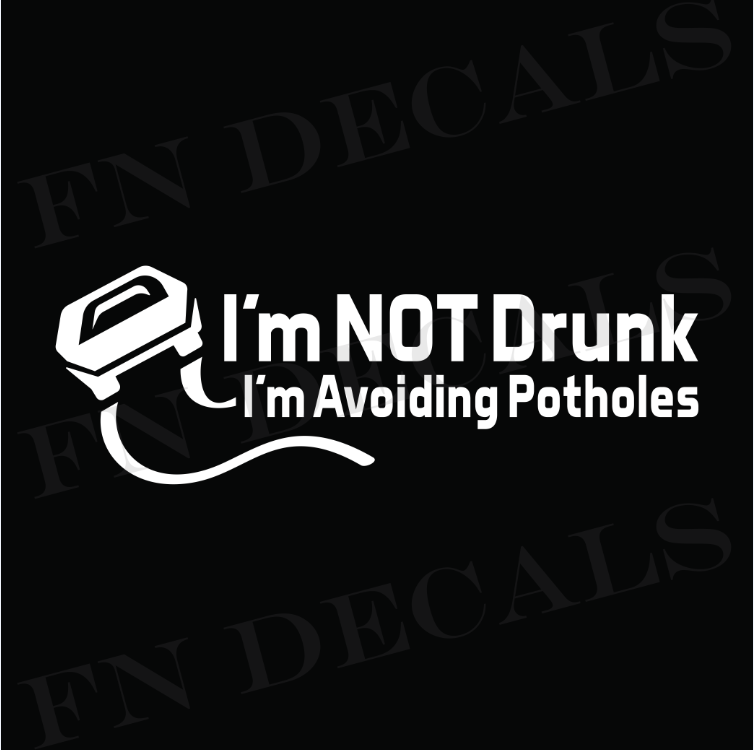 I'm Not Drunk Avoiding Potholes Car Vinyl Decal Sticker - Decal Sticker World