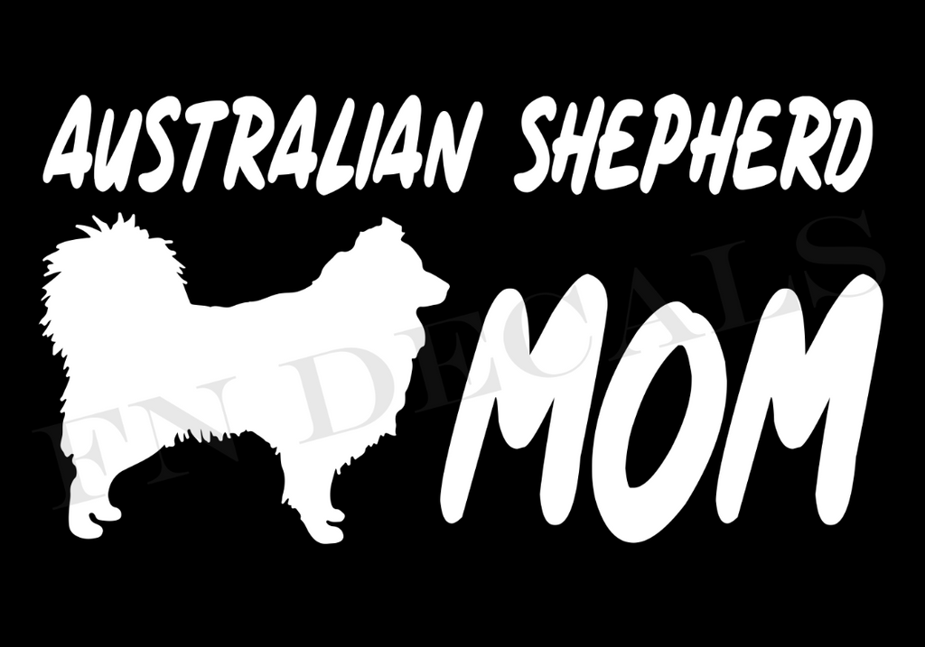 Australian Shepherd Mom 1 Custom Car Window Vinyl Decal - FN Decals