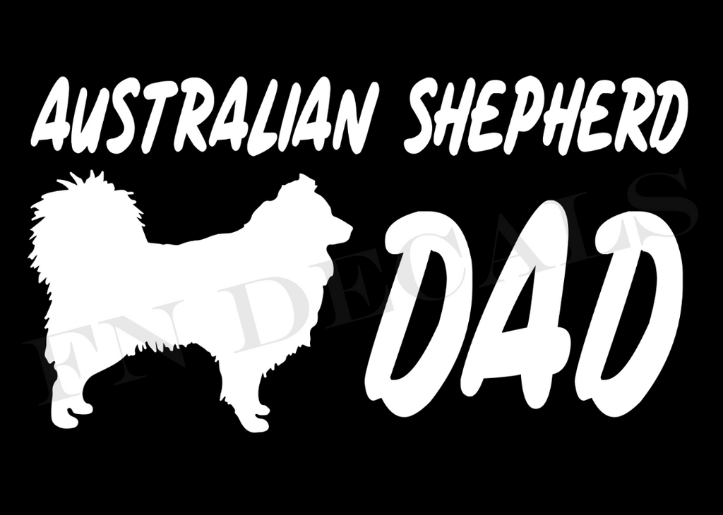 My Australian Shepherd Dad 1 Custom Car Window Vinyl Decal - FN Decals