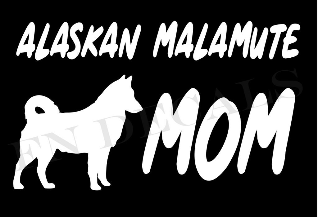 Alaskan Malamute Mom 1 Custom Car Window Vinyl Decal - FN Decals