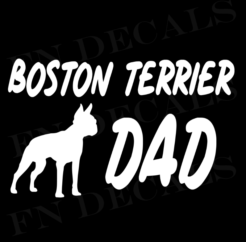 Boston Terrier Dad 1 Custom Car Window Vinyl Decal - FN Decals