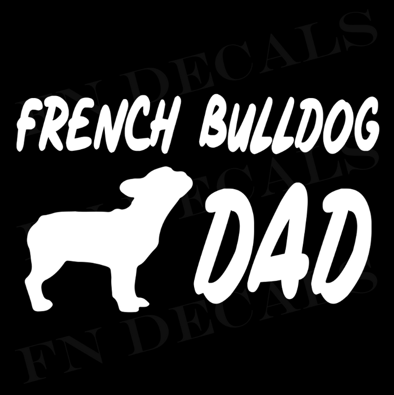 French Bulldog Dad Vinyl Decal Sticker (V1) - Decal Sticker World