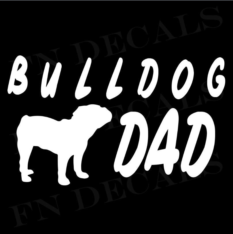 Bulldog Dad 1 Custom Car Window Vinyl Decal - FN Decals