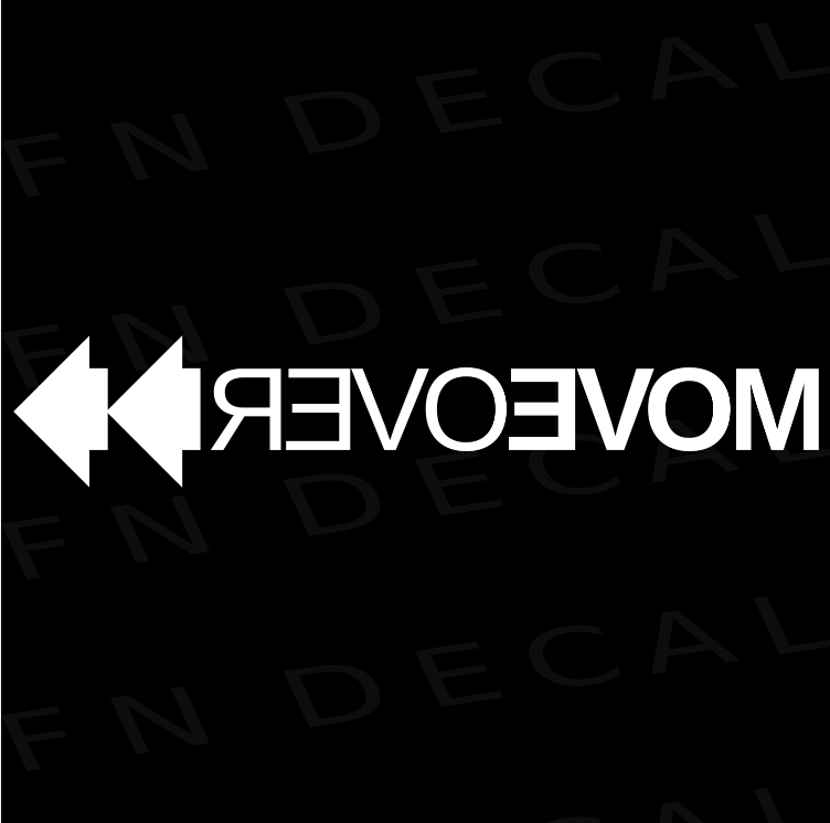 Move Over Mirrored Custom Car Window Vinyl Decal Sticker - FN Decals