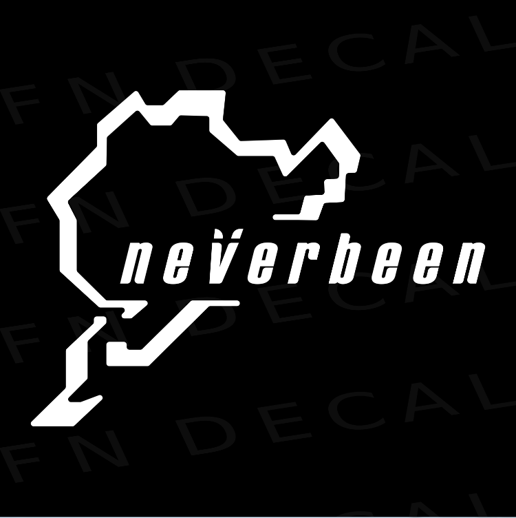 Never Been Custom Car Window Vinyl Decal Sticker - FN Decals