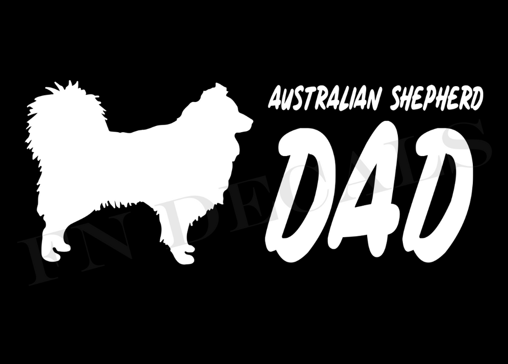 My Australian Shepherd Dad 2 Custom Car Window Vinyl Decal - FN Decals