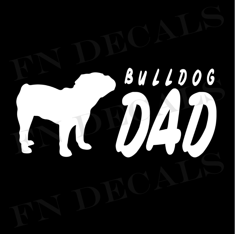 Bulldog Dad 2 Custom Car Window Vinyl Decal - FN Decals