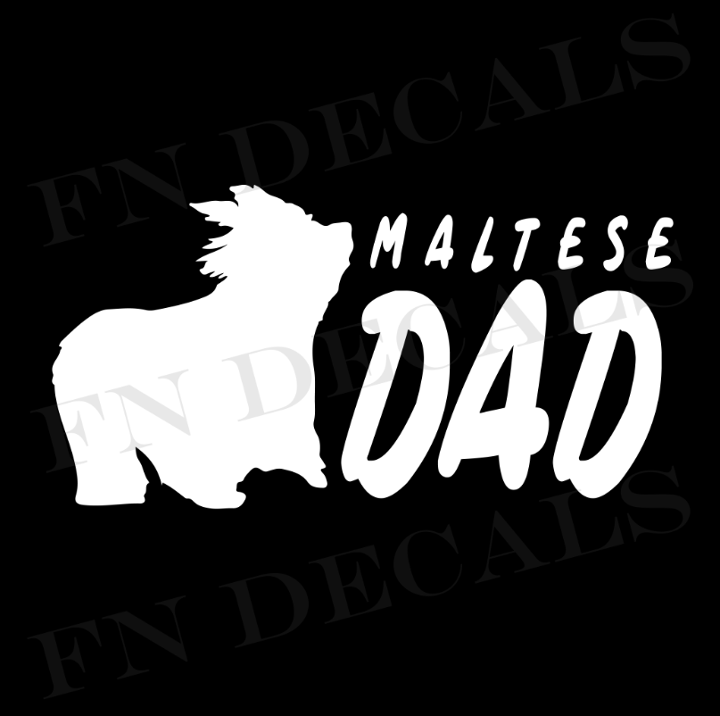 Maltese Dad 2 Custom Car Window Vinyl Decal - FN Decals