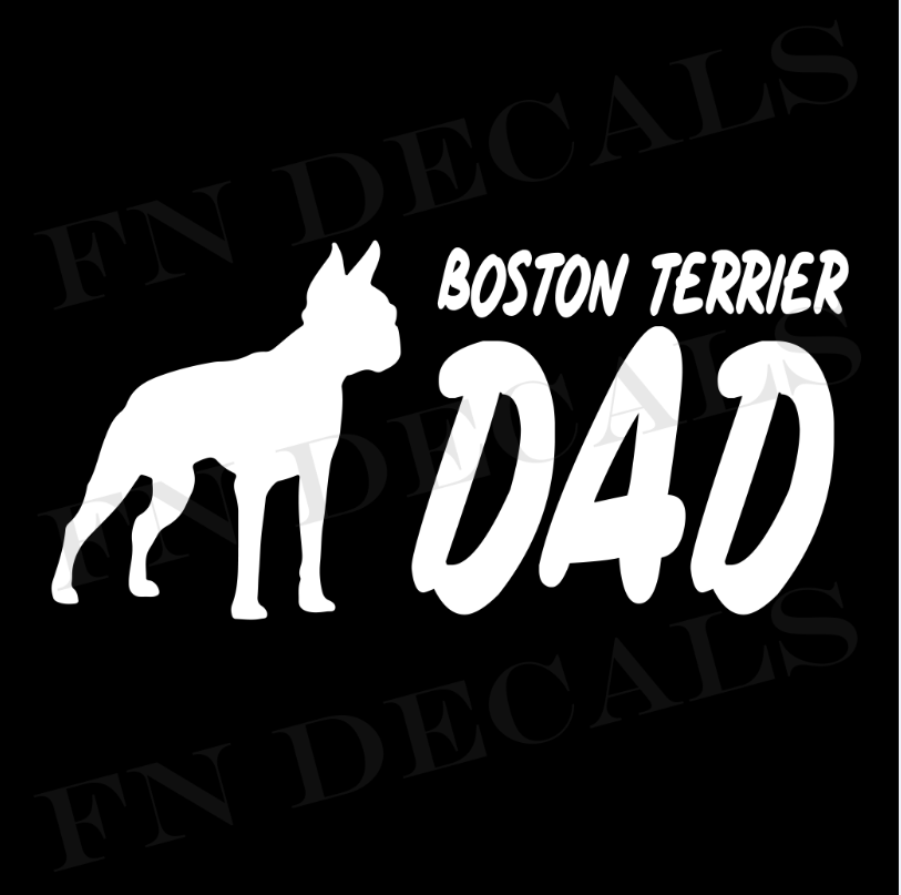 Boston Terrier Dad 2 Custom Car Window Vinyl Decal - FN Decals