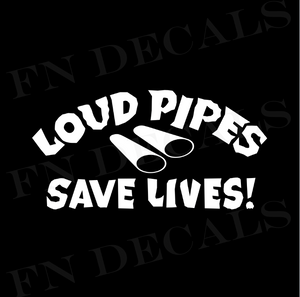 Loud Pipes Save Lives Car Window Vinyl Decal Sticker - Decal Sticker World
