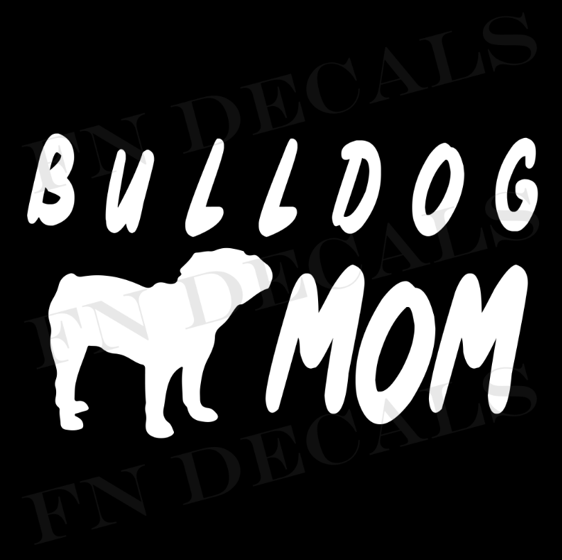 Bulldog Mom 1 Custom Car Window Vinyl Decal Sticker - FN Decals
