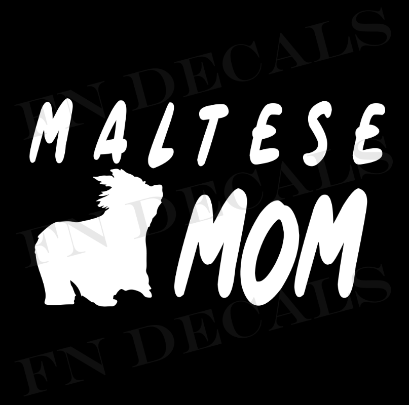 Maltese Mom 1 Custom Car Window Vinyl Decal - FN Decals