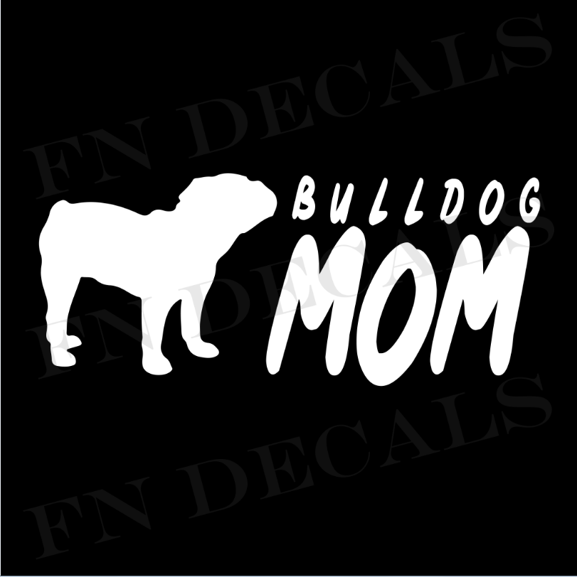 Bulldog Mom 2 Custom Car Window Vinyl Decal Sticker - FN Decals