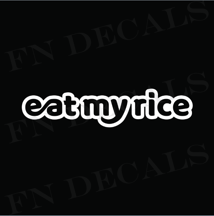 Eat My Rice Custom Car Window Vinyl Decal Sticker - FN Decals