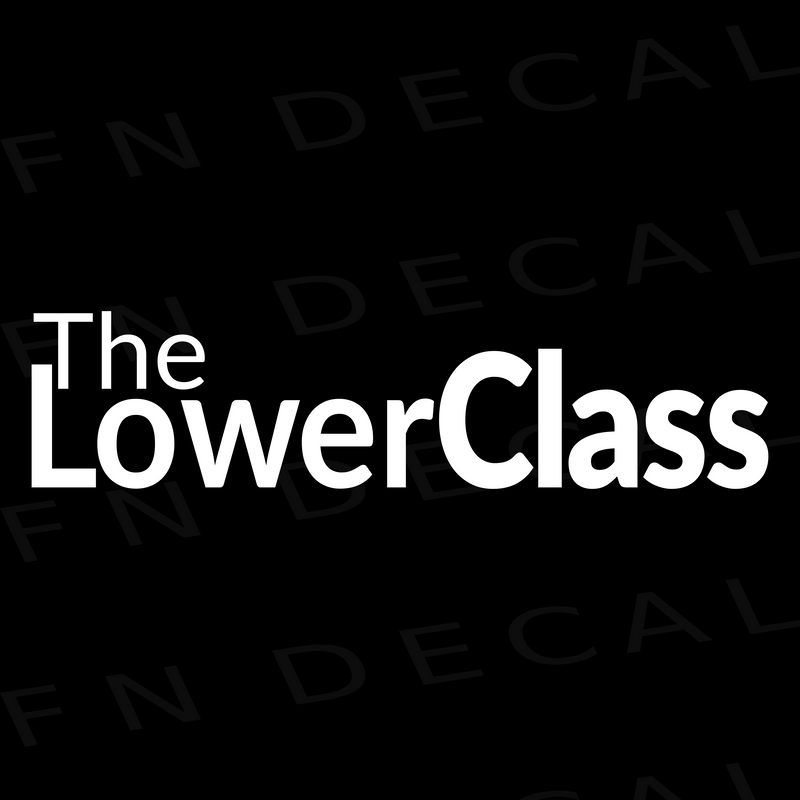 The Lower Class Car Vinyl Decal Sticker - Decal Sticker World