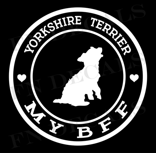 Yorkshire Terrier My BFF Custom Car Window Vinyl Decal - FN Decals