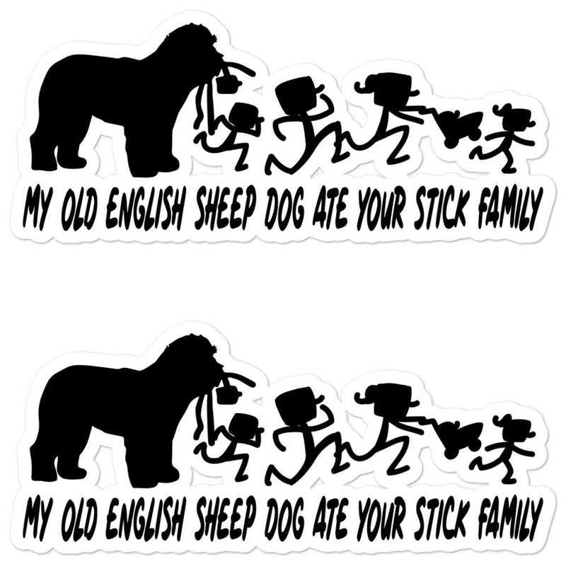 Old English Sheep Dog Ate Your Stick Family Sticker - Decal Sticker World