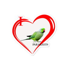 Load image into Gallery viewer, I Love Parakeets Bubble-free stickers