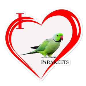 I Love Parakeets Bubble-free stickers